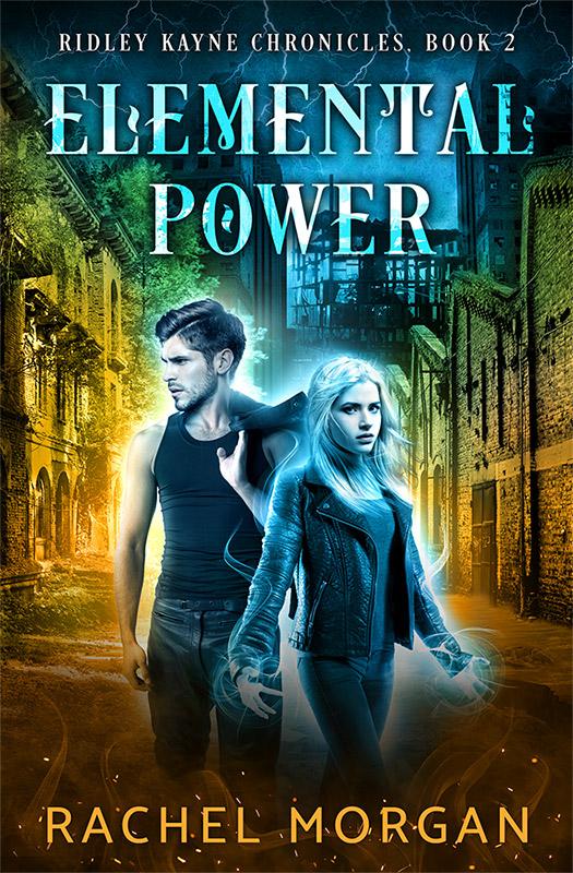Out Now: ELEMENTAL POWER (Ridley Kayne Chronicles #2) | Rachel Morgan